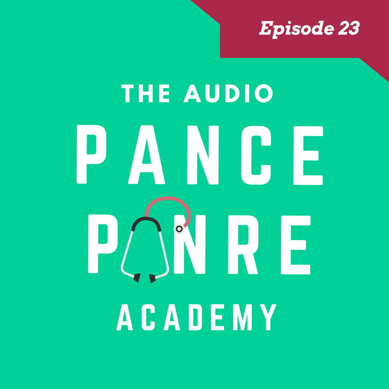 The Audio PANCE and PANRE Board Review Podcast Episode 23