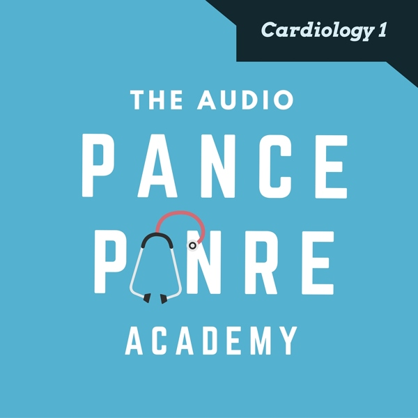 Cardiology 1 The Audio PANCE and PANRE Board Review Podcast - THE PA LIFE