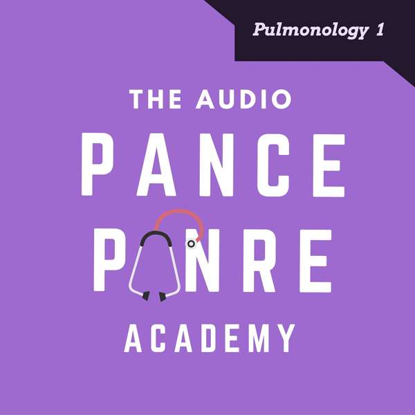 Pulmonology 1: The Audio PANCE and PANRE Podcast Topic Specific Review Episode 29