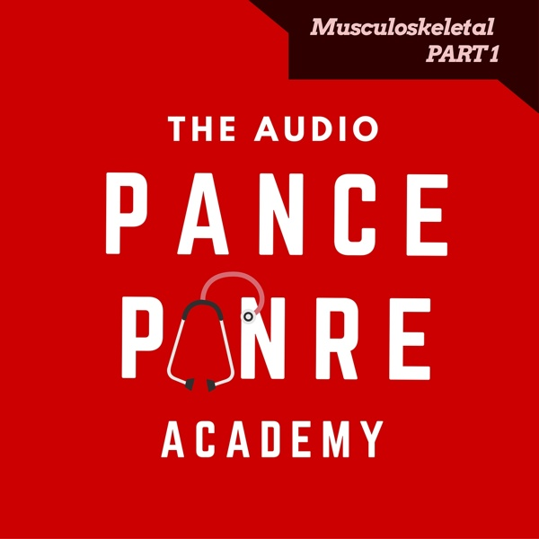 Musculoskeletal 1: The Audio PANCE and PANRE Podcast Topic Specific Review Episode 37