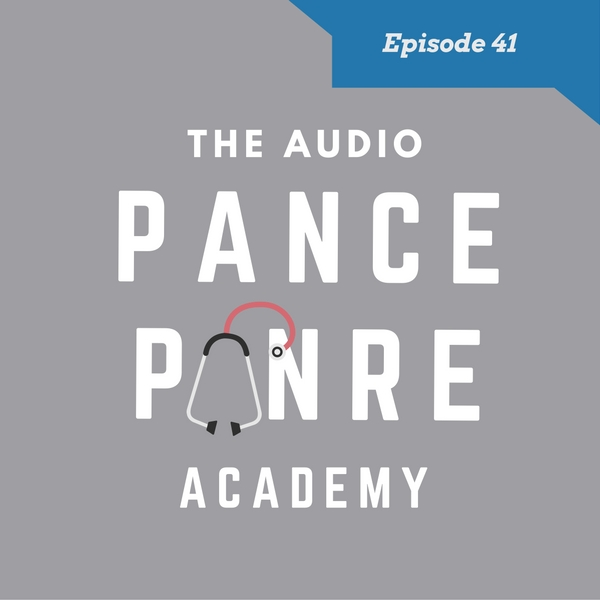 Episode 41: The Audio PANCE and PANRE Board Review Podcast