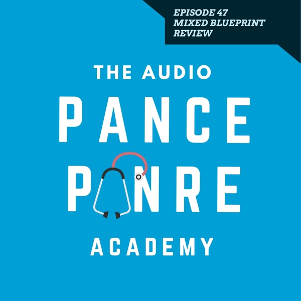 Episode 47: The Audio PANCE and PANRE Podcast – Mixed Content Blueprint Board Review