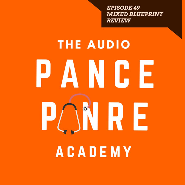 Episode 49: The Audio PANCE and PANRE Board Review Podcast – Comprehensive Audio Quiz