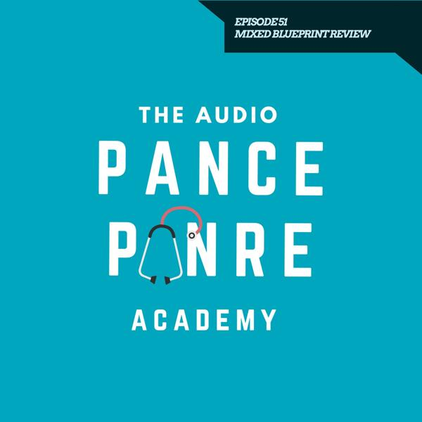 Episode 51: The Audio PANCE and PANRE Board Review Podcast – Comprehensive Audio Quiz