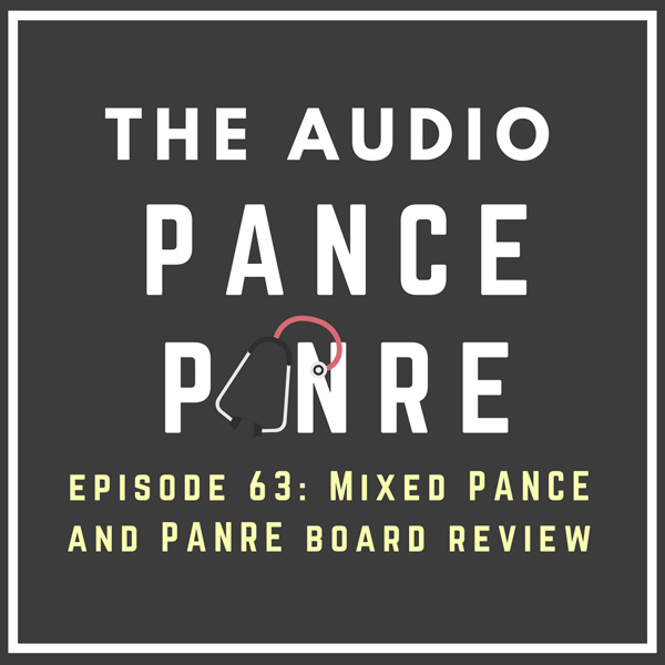 Episode 63: The Audio PANCE and PANRE – Ten Mixed NCCPA™ Content Blueprint Multiple Choice Questions