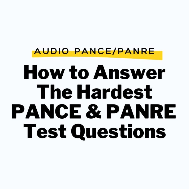 How to Answer The Hardest PANCE and PANRE Test Questions